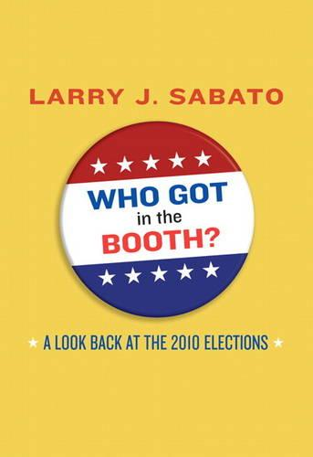 Who Got in the Booth? A Look Back at the 2010 Elections (Paperback)