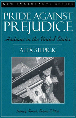 Pride Against Prejudice: Haitians in the United States - New Immigrants S. (Paperback)