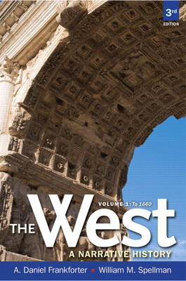 The West: A Narrative History, Volume One: to 1660 Plus New MyHistoryLab with Etext -- Access Card Package (Mixed media product)