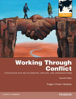 Working Through Conflict: Strategies for Relationships, Groups, and Organizations (Paperback)