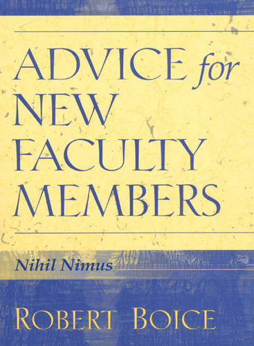 Advice for New Faculty Members: Nihil Nimus (Hardback)