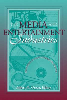 The Media and Entertainment Industries: Readings in Mass Communications (Paperback)