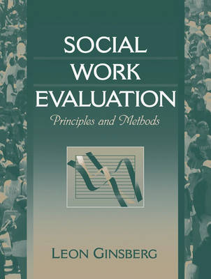 Social Work Evaluation: Principles and Methods (Paperback)
