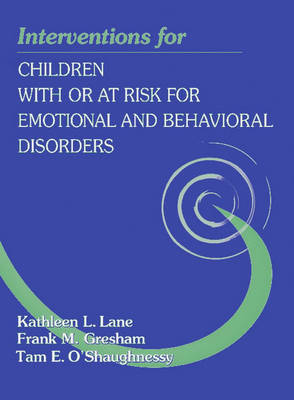 Interventions for Children with or at-Risk for Emotional and Behavioral Disorders (Hardback)