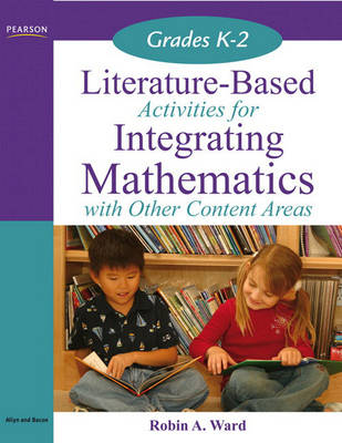 Literature-Based Activities for Integrating Mathematics with Other Content Areas K-2 (Paperback)