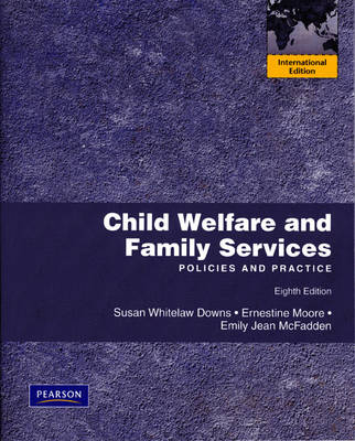 Child Welfare and Family Services: Policies and Practice (Paperback)