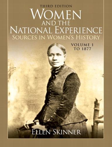 Women and the National Experience: Sources in Women's History, Volume 1 to 1877 (Paperback)