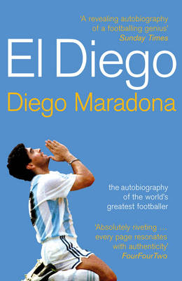 El Diego: The Autobiography of the World's Greatest Footballer (Paperback)