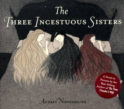 The Three Incestuous Sisters (Hardback)