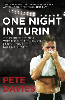 One Night in Turin: The Inside Story of a World Cup That Changed Our Footballing Nation Forever (Paperback)