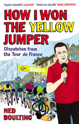 How I Won the Yellow Jumper: Dispatches from the Tour De France (Paperback)