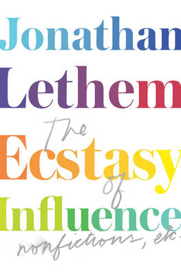 Cover The Ecstasy of Influence: Non-fictions, etc.
