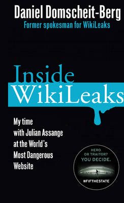 Inside Wikileaks: My Time with Julian Assange at the World's Most Dangerous Website (Paperback)