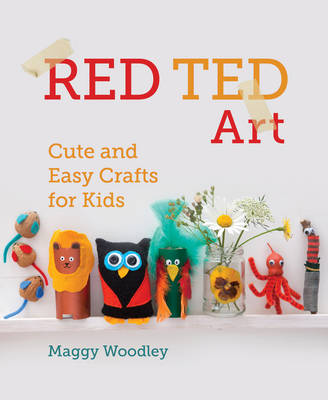 Red Ted Art: Cute and Easy Crafts for Kids (Hardback)