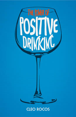 The Power of Positive Drinking (Hardback)
