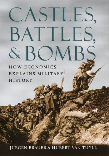 Castles, Battles, and Bombs: How Economics Explains Military History (Hardback)
