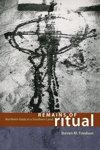 Remains of Ritual: Northern Gods in a Southern Land - Chicago Studies in Ethnomusicology (Hardback)