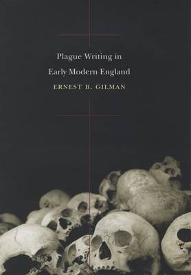 Plague Writing in Early Modern England (Hardback)