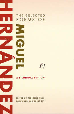 The Selected Poems of Miguel Hernandez: Bilingual Edition (Hardback)
