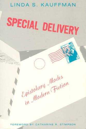 Special Delivery: Epistolary Modes in Modern Fiction - Women in Culture and Society Series (Paperback)