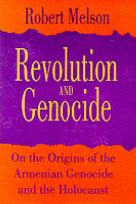 Revolution and Genocide: On the Origins of the Armenian Genocide and the Holocaust (Paperback)
