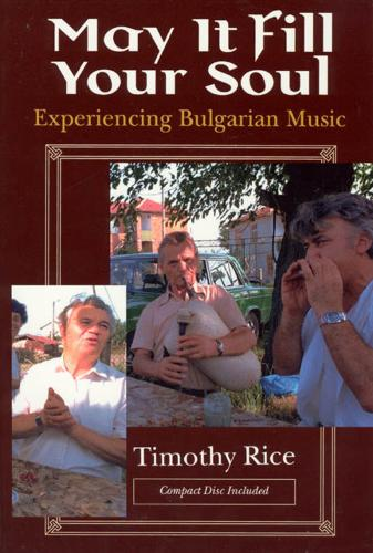 May it Fill Your Soul: Experiencing Bulgarian Music - Chicago Studies in Ethnomusicology (Mixed media product)