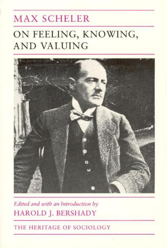 On Feeling, Knowing and Valuing: Selected Writings - Heritage of Sociology S. (Hardback)