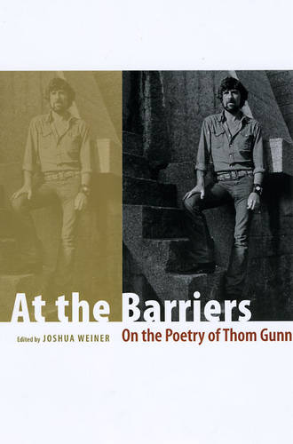 At the Barriers: On the Poetry of Thom Gunn (Paperback)