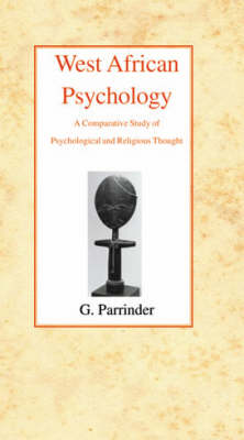 West African Psychology: A Comparative Study of Psychology and Religious Thought (Paperback)