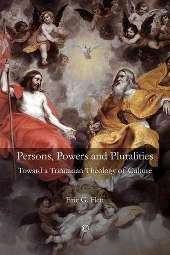 Persons, Powers, and Pluralities: Toward a Trinitarian Theology of Culture (Paperback)