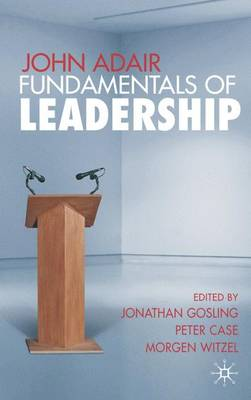 John Adair: Fundamentals of Leadership (Hardback)