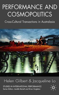 Performance and Cosmopolitics: Cross-cultural Transactions in Australasia - Studies in International Performance (Hardback)