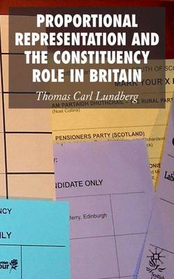 Proportional Representation and the Constituency Role in Britain (Hardback)