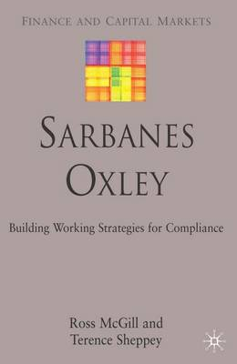 Sarbanes-Oxley: Building Working Strategies for Compliance - Finance and Capital Markets Series (Hardback)