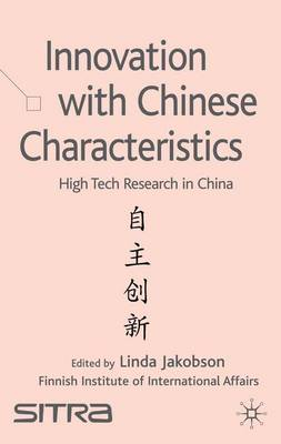 The Innovation with Chinese Characteristics: High-tech Research in China (Hardback)