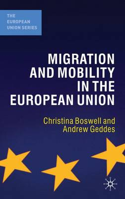 Migration and Mobility in the European Union - The European Union Series (Paperback)