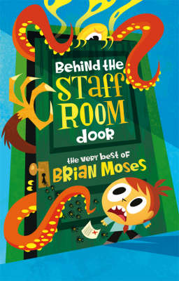 Behind the Staffroom Door: the Very Best Of- (Paperback)