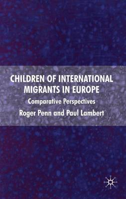 Children of International Migrants in Europe: Comparative Perspectives (Hardback)