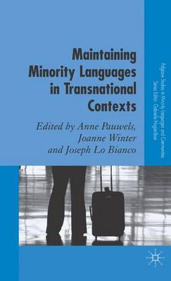 Maintaining Minority Languages in Transnational Contexts: Australian and European Perspectives - Palgrave Studies in Minority Languages and Communities (Hardback)