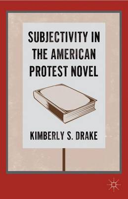Subjectivity in the American Protest Novel 2011 (Hardback)