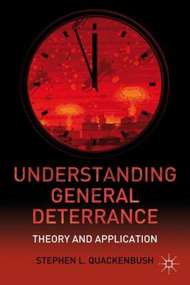 Understanding General Deterrence: Theory and Application (Hardback)
