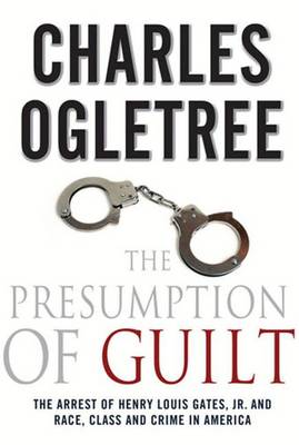 The Presumption of Guilt: The Arrest of Henry Louis Gates, Jr. and Race, Class and Crime in America (Paperback)