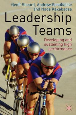 Leadership Teams 2009: Developing and Sustaining High Performance (Hardback)