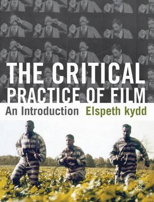 The Critical Practice of Film: An Introduction (Hardback)