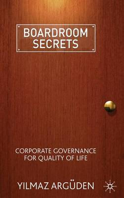 Boardroom Secrets: Corporate Governance for Quality of Life (Hardback)