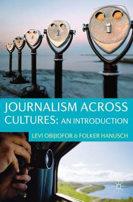Journalism Across Cultures: An Introduction (Hardback)