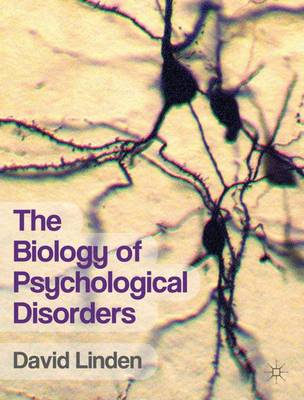 The Biology of Psychological Disorders (Paperback)