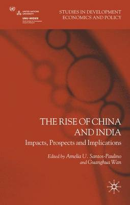Rise of China and India: Impacts, Prospects and Implications - Studies in Development Economics and Policy (Hardback)