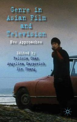 Genre in Asian Film and Television: New Approaches (Hardback)
