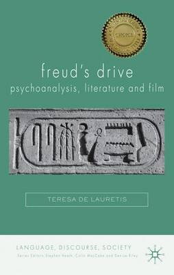 Freud's Drive: Psychoanalysis, Literature and Film - Language, Discourse, Society (Paperback)